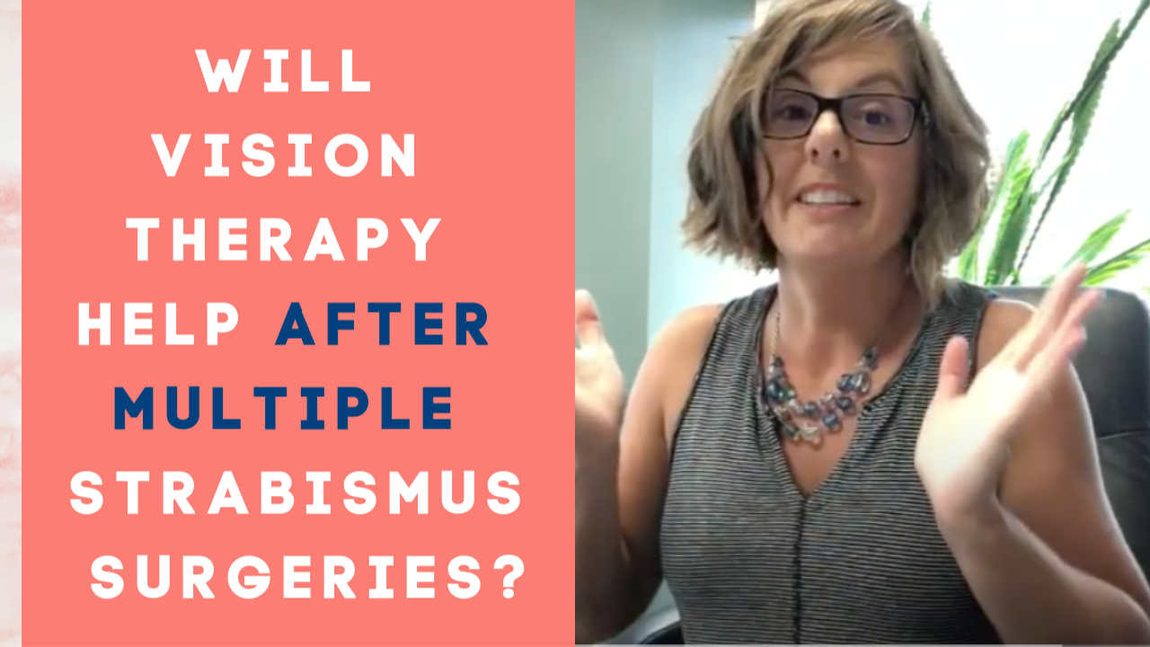 Ask Dr. Julie: Will Vision Therapy Help Me If I Have Had Multiple Strabismus Surgeries?