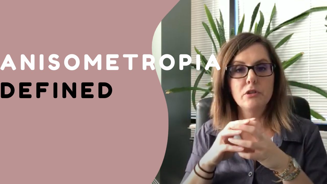 Anisometropia Defined:  What Is It and How We Can Help